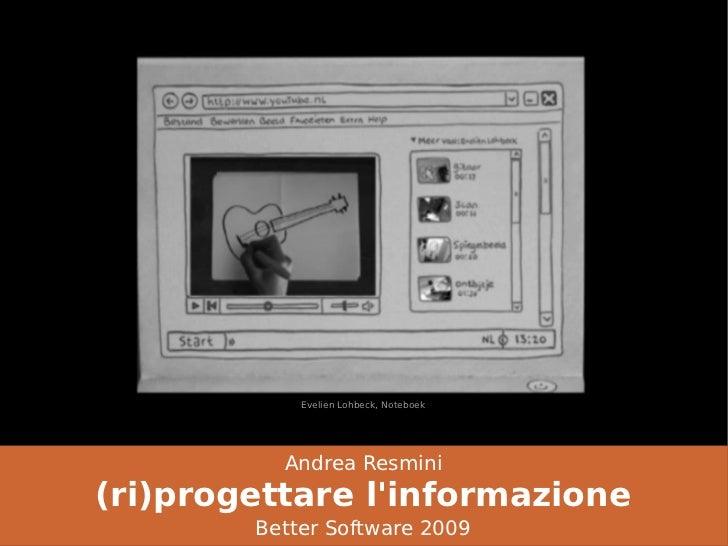 Evelien Lohbeck, Noteboek               Andrea Resmini (ri)progettare l'informazione         Better Software 2009