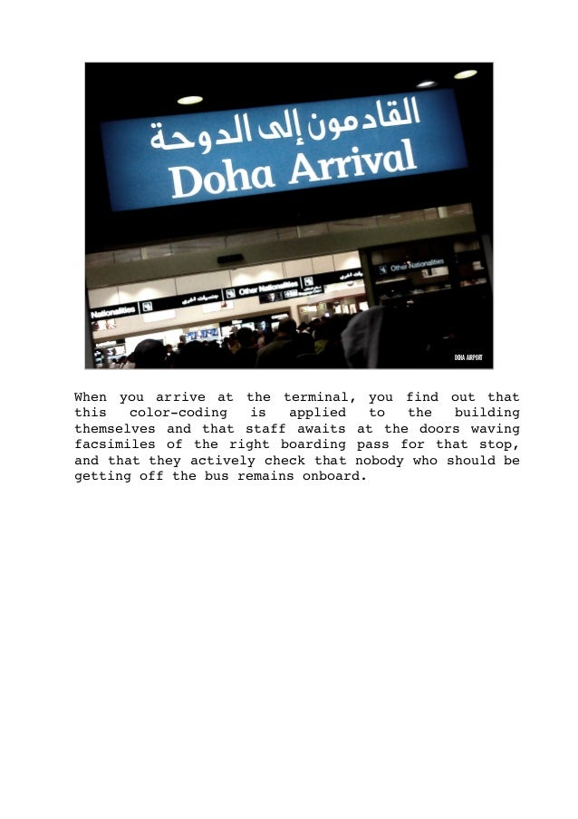 DOHA AIRPORT When you arrive at the terminal, you find out that this colorcoding is applied to the buildi...