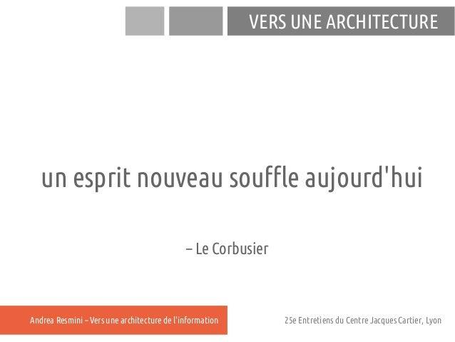 VERS UNE ARCHITECTURE   un esprit nouveau souffle aujourdhui                                             – Le CorbusierAnd...