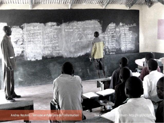 Andrea Resmini – Vers une architecture de linformation   Teaching Maths, MM Trust – http://is.gd/kQQdfu