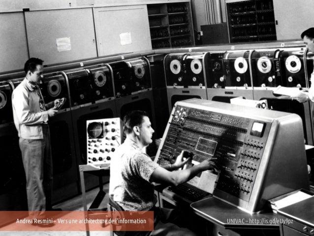 Andrea Resmini – Vers une architecture de linformation   UNIVAC – http://is.gd/eUy9pz
