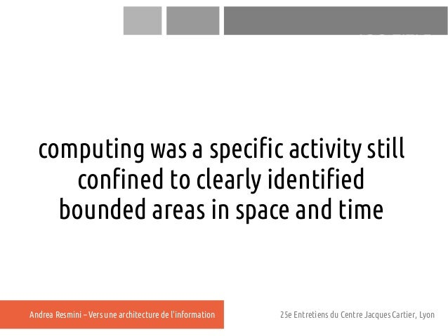ADD TITLE  computing was a specific activity still     confined to clearly identified    bounded areas in space and timeAn...