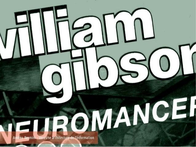 Neuromancer, William GibsonAndrea Resmini – Vers une architecture de linformation