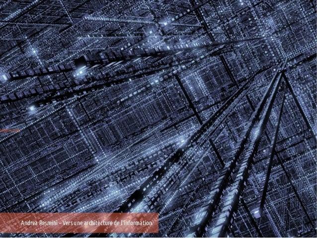 papers.com             Andrea Resmini – Vers une architecture de linformation