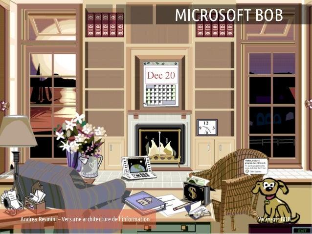 MICROSOFT BOBAndrea Resmini – Vers une architecture de linformation            Microsoft BOB