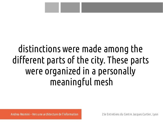 distinctions were made among the different parts of the city. These parts     were organized in a personally            me...