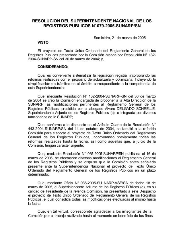 RESOLUCION DEL SUPERINTENDENTE NACIONAL DE LOS REGISTROS PUBLICOS Nº 079-2005-SUNARP/SN San Isidro, 21 de marzo de 2005 VI...