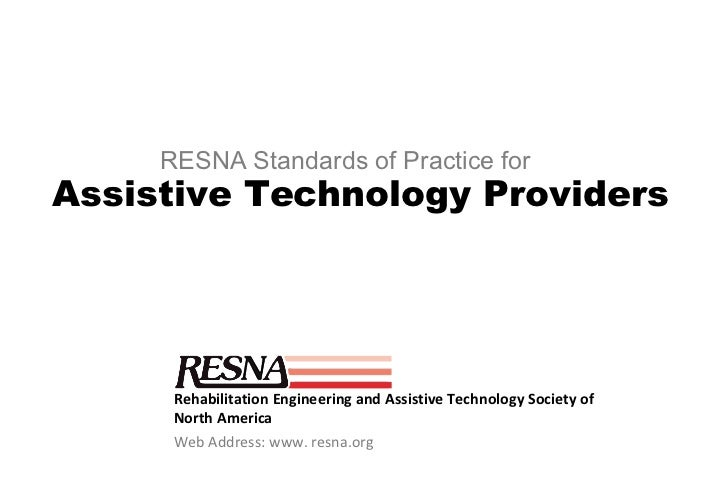 <ul><li>Rehabilitation Engineering and Assistive Technology Society of North America </li></ul><ul><li>Web Address: www. r...