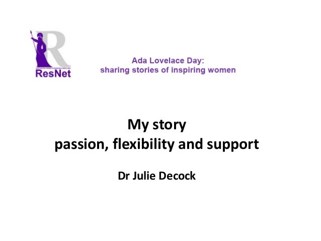 My story passion, flexibility and support Dr Julie Decock