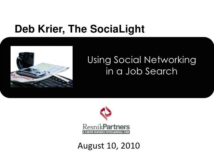 Using Social Networking in a Job Search<br />August 10, 2010<br />