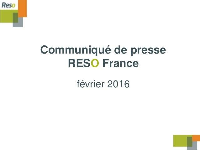 Communiqué de presse RESO France février 2016