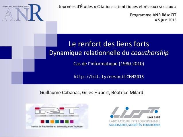 Le renfort des liens forts Dynamique relationnelle du coauthorship Cas de l'informatique (1980-2010) http://bit.ly/resocit...