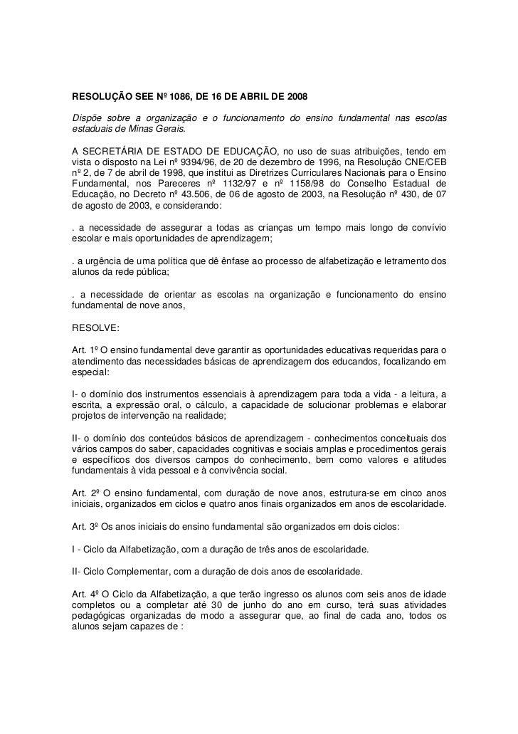 RESOLUÇÃO SEE Nº 1086, DE 16 DE ABRIL DE 2008Dispõe sobre a organização e o funcionamento do ensino fundamental nas escola...