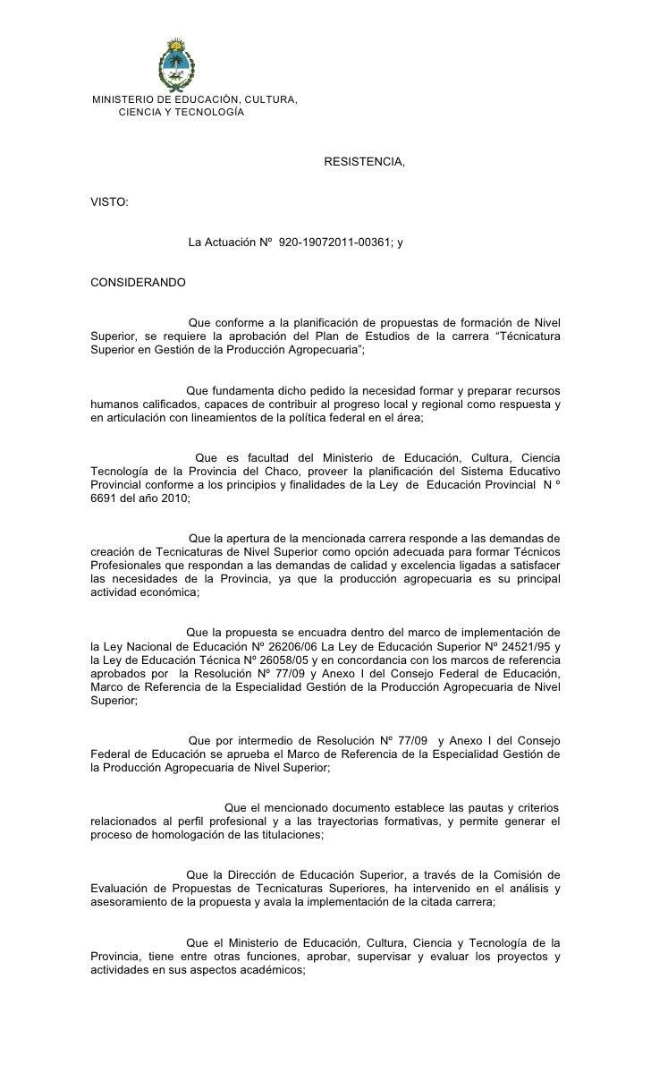 MINISTERIO DE EDUCACIÓN, CULTURA,     CIENCIA Y TECNOLOGÍA                                           RESISTENCIA,VISTO:   ...