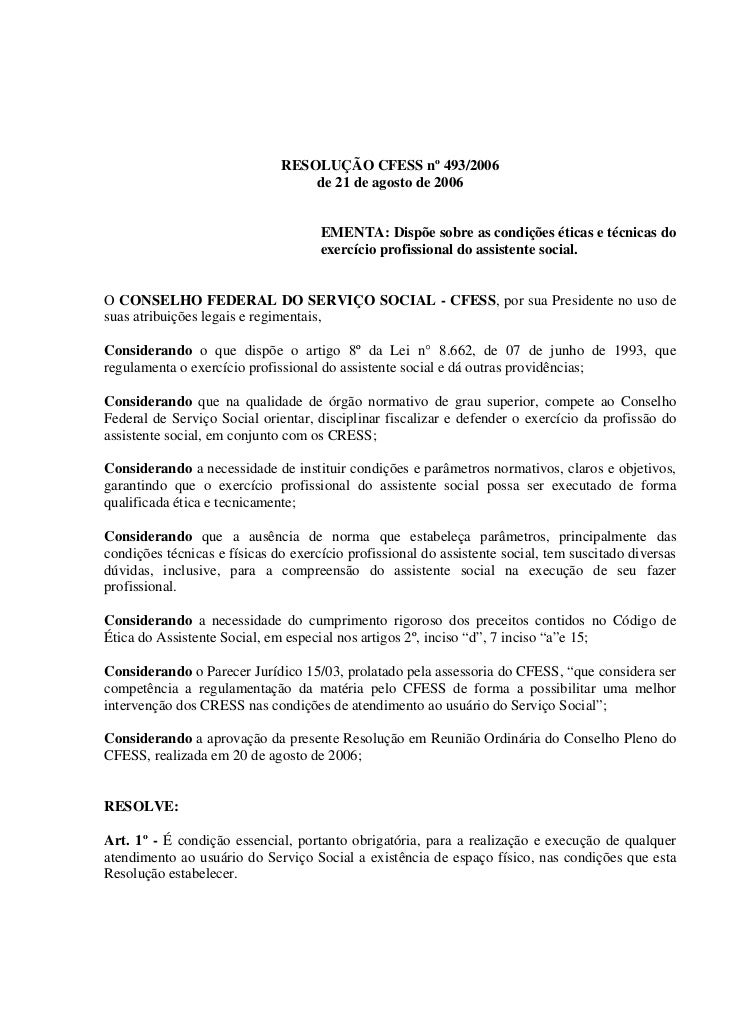 RESOLUÇÃO CFESS nº 493/2006                                  de 21 de agosto de 2006                                     E...