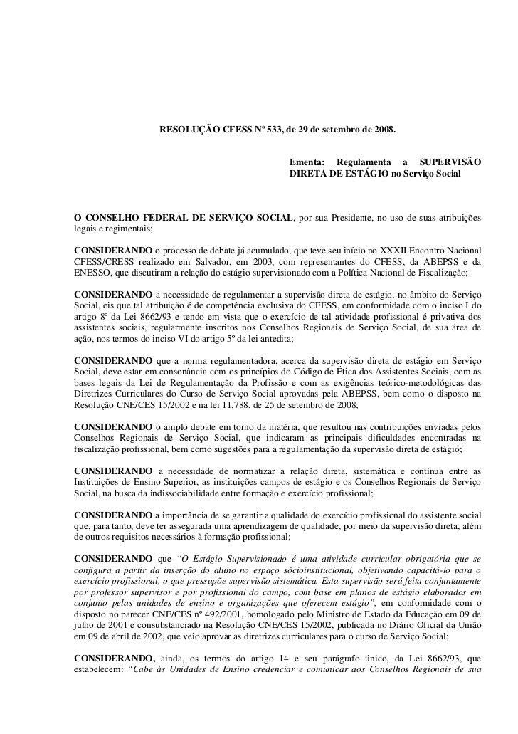 RESOLUÇÃO CFESS Nº 533, de 29 de setembro de 2008.                                                       Ementa: Regulamen...