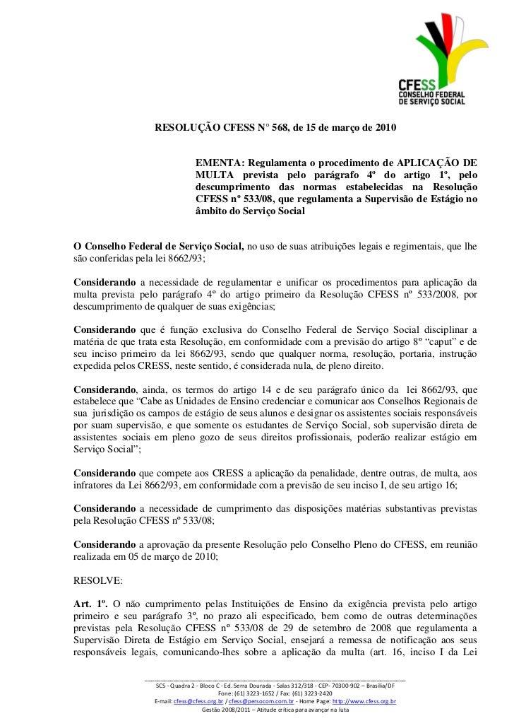 RESOLUÇÃO CFESS N° 568, de 15 de março de 2010                                   EMENTA: Regulamenta o procedimento de APL...