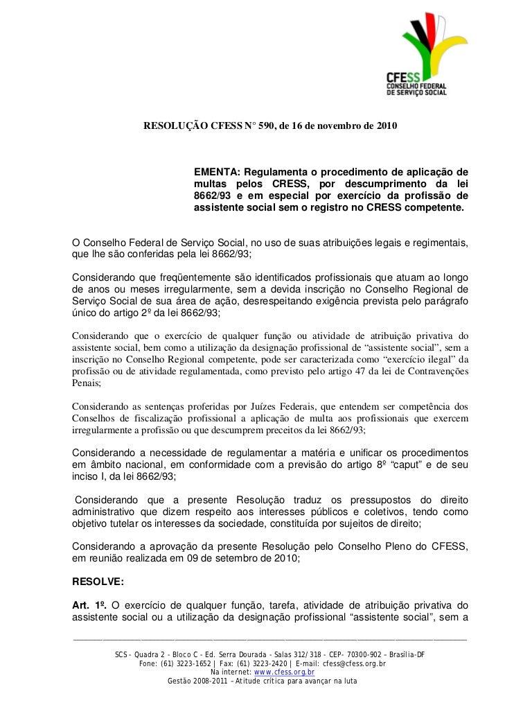 RESOLUÇÃO CFESS N° 590, de 16 de novembro de 2010                                 EMENTA: Regulamenta o procedimento de ap...