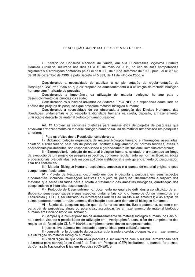 RESOLUÇÃO CNS Nº 441, DE 12 DE MAIO DE 2011.  O Plenário do Conselho Nacional de Saúde, em sua Ducentésima Vigésima Primei...