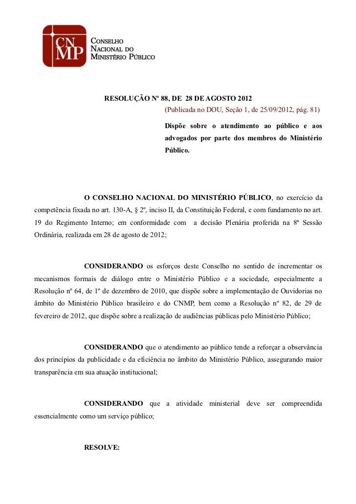 RESOLUÇÃO Nº 88, DE 28 DE AGOSTO 2012                                              (Publicada no DOU, Seção 1, de 25/09/20...