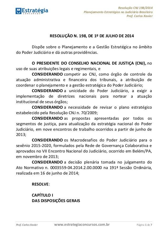 Resolução CNJ 198/2014 Planejamento Estratégico no Judiciário Brasileiro Prof. Carlos Xavier Prof. Carlos Xavier www.estra...
