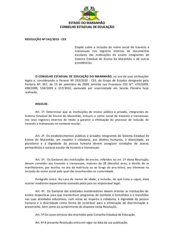 ESTADO DO MARANHÃO                          CONSELHO ESTADUAL DE EDUCAÇÃORESOLUÇÃO Nº 242/2010 - CEE                      ...