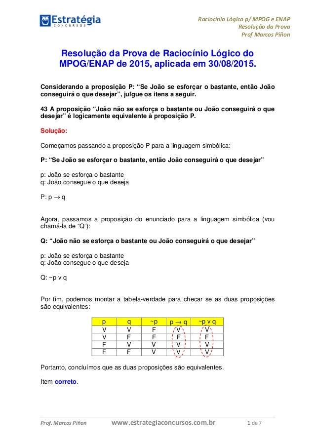 Raciocínio Lógico p/ MPOG e ENAP Resolução da Prova Prof Marcos Piñon Prof. Marcos Piñon www.estrategiaconcursos.com.br 1 ...