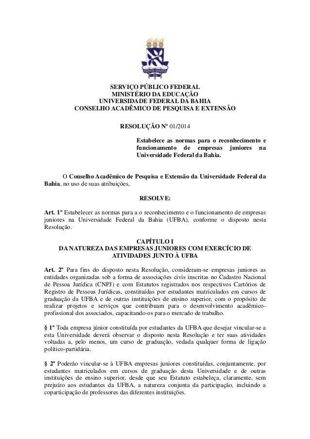 SERVIÇO PÚBLICO FEDERAL  MINISTÉRIO DA EDUCAÇÃO  UNIVERSIDADE FEDERAL DA BAHIA  CONSELHO ACADÊMICO DE PESQUISA E EXTENSÃO ...