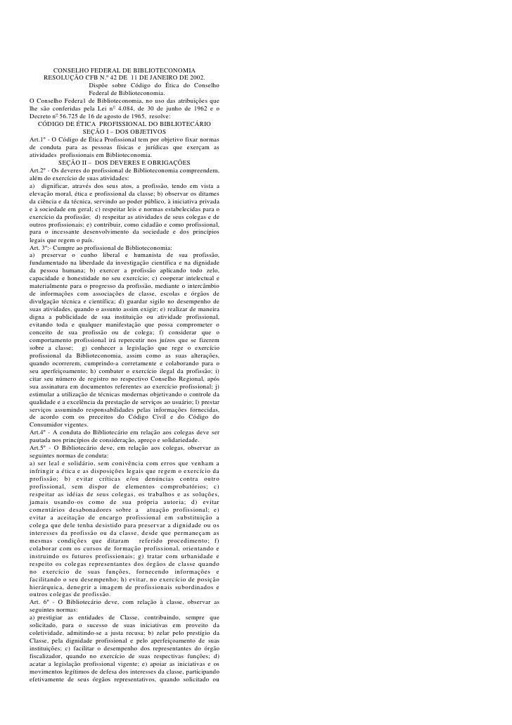CONSELHO FEDERAL DE BIBLIOTECONOMIA      RESOLUÇÃO CFB N.º 42 DE 11 DE JANEIRO DE 2002.                        Dispõe sobr...