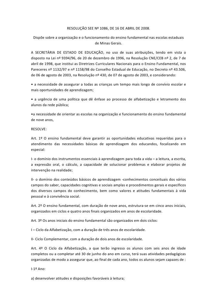 RESOLUÇÃO SEE Nº 1086, DE 16 DE ABRIL DE 2008.   Dispõe sobre a organização e o funcionamento do ensino fundamental nas es...