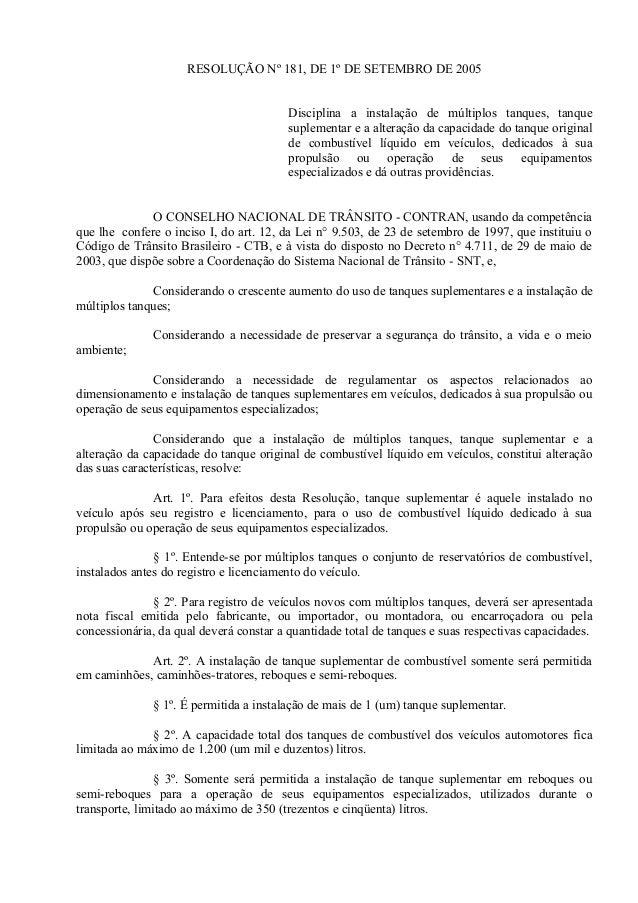RESOLUÇÃO Nº 181, DE 1º DE SETEMBRO DE 2005 Disciplina a instalação de múltiplos tanques, tanque suplementar e a alteração...