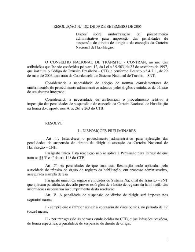 RESOLUÇÃO N.º 182 DE 09 DE SETEMBRO DE 2005 Dispõe sobre uniformização do procedimento administrativo para imposição das p...