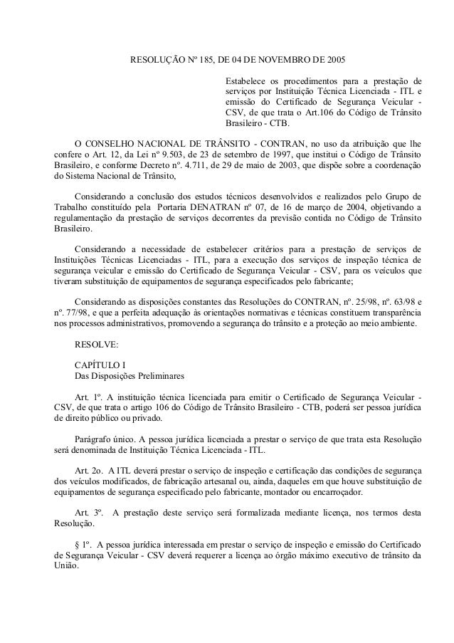 RESOLUÇÃO Nº 185, DE 04 DE NOVEMBRO DE 2005 Estabelece os procedimentos para a prestação de serviços por Instituição Técni...