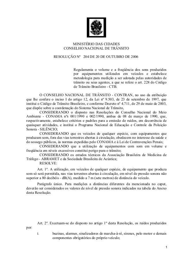 MINISTÉRIO DAS CIDADESCONSELHO NACIONAL DE TRÂNSITORESOLUÇÃO Nº 204 DE 20 DE OUTUBRO DE 2006Regulamenta o volume e a freqü...