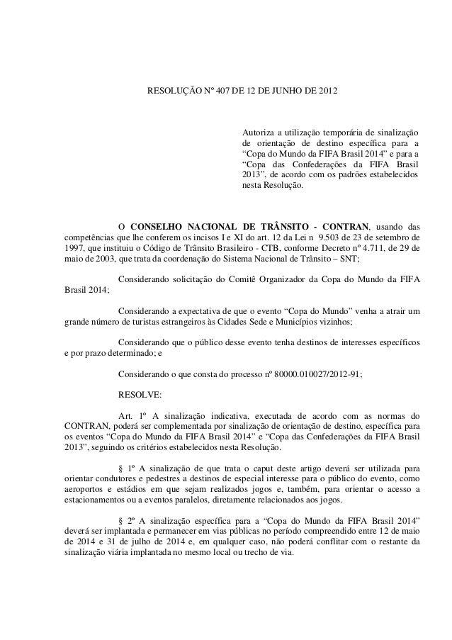RESOLUÇÃO Nº 407 DE 12 DE JUNHO DE 2012                                               Autoriza a utilização temporária de ...