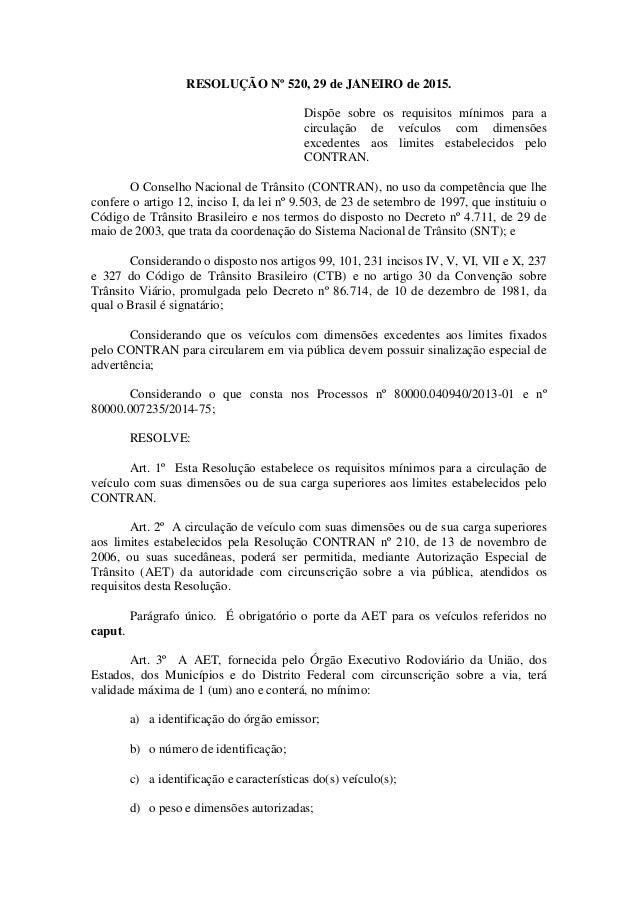 RESOLUÇÃO Nº 520, 29 de JANEIRO de 2015. Dispõe sobre os requisitos mínimos para a circulação de veículos com dimensões ex...