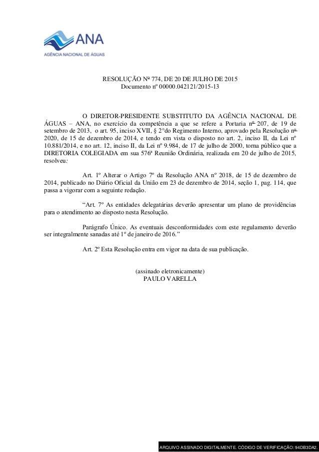 RESOLUÇÃONo 774, DE 20 DE JULHO DE 2015 Documento nº00000.042121/2015-13 O DIRETOR-PRESIDENTE SUBSTITUTO DA AGÊNCIA NACI...