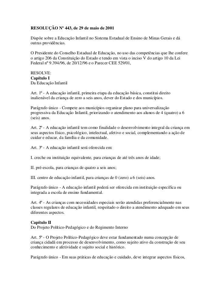 RESOLUÇÃO Nº 443, de 29 de maio de 2001Dispõe sobre a Educação Infantil no Sistema Estadual de Ensino de Minas Gerais e dá...