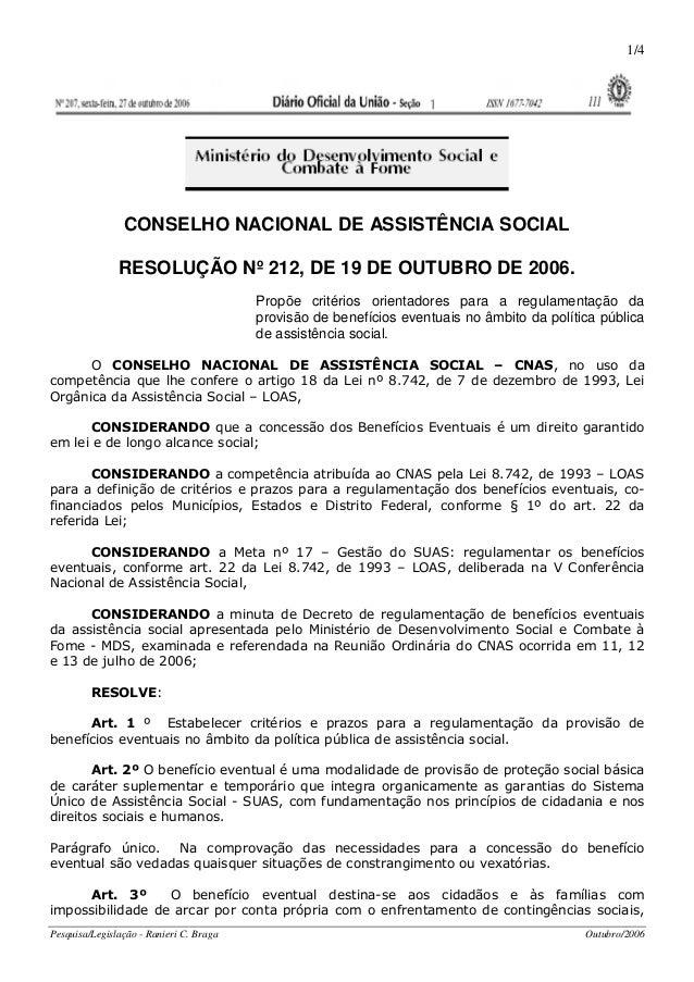 Pesquisa/Legislação - Ranieri C. Braga Outubro/2006 1/4 CONSELHO NACIONAL DE ASSISTÊNCIA SOCIAL RESOLUÇÃO Nº 212, DE 19 DE...
