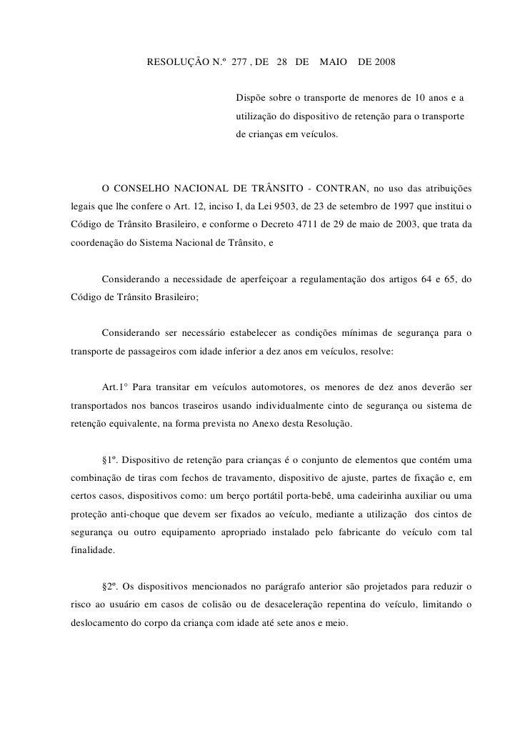 RESOLUÇÃO N.º 277 , DE 28 DE              MAIO     DE 2008                                          Dispõe sobre o transpo...