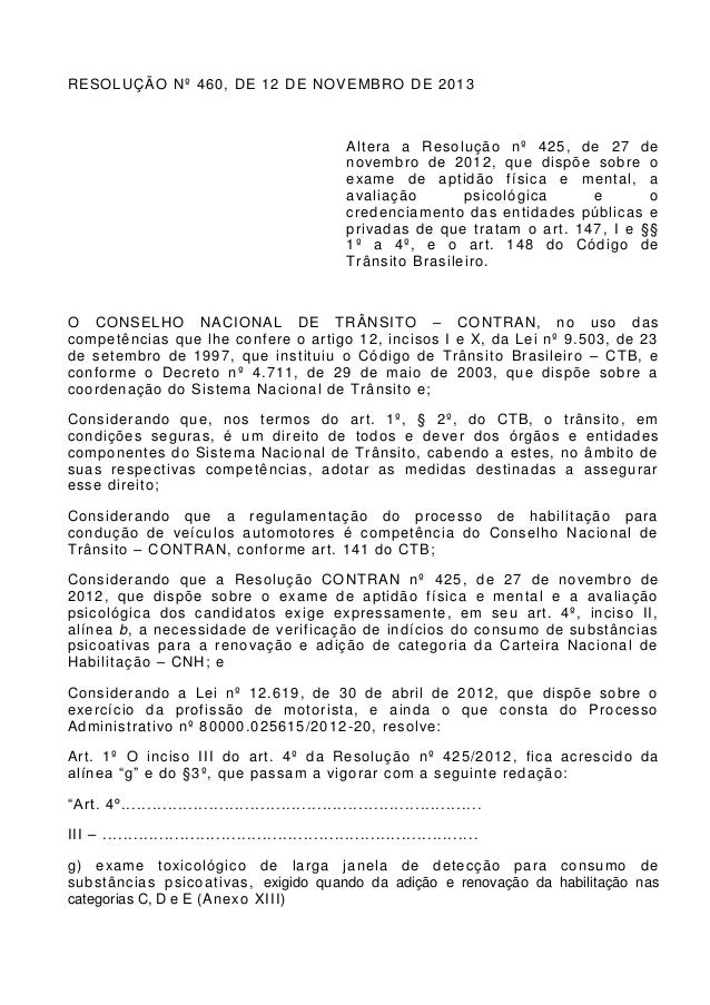 RESOLUÇÃO Nº 460, DE 12 DE NOVEMBRO DE 2013 Altera a Resolução nº 425, de 27 de novembro de 2012, que dispõe sobre o exame...