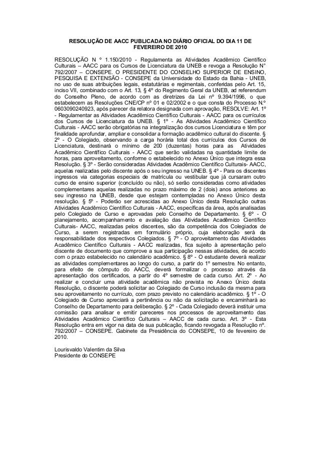 RESOLUÇÃO DE AACC PUBLICADA NO DIÁRIO OFICIAL DO DIA 11 DE FEVEREIRO DE 2010 RESOLUÇÃO N º 1.150/2010 - Regulamenta as Ati...