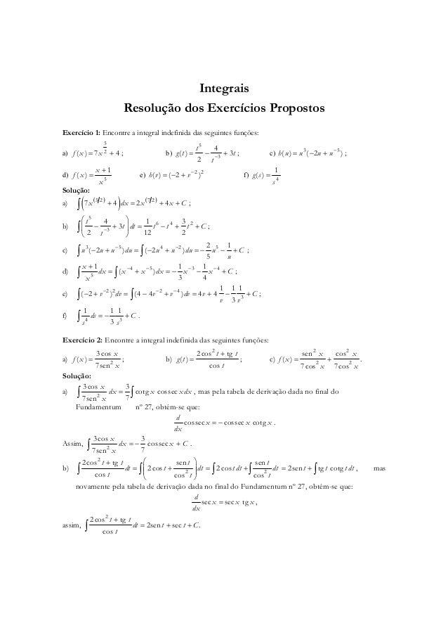 Integrais Resolução dos Exercícios Propostos Exercício 1: Encontre a integral indefinida das seguintes funções: a) 5 2( ) ...