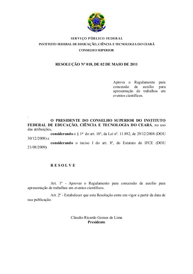 SERVIÇO PÚBLICO FEDERAL INSTITUTO FEDERAL DE EDUCAÇÃO, CIÊNCIA E TECNOLOGIA DO CEARÁ CONSELHO SUPERIOR RESOLUÇÃO N° 018, D...