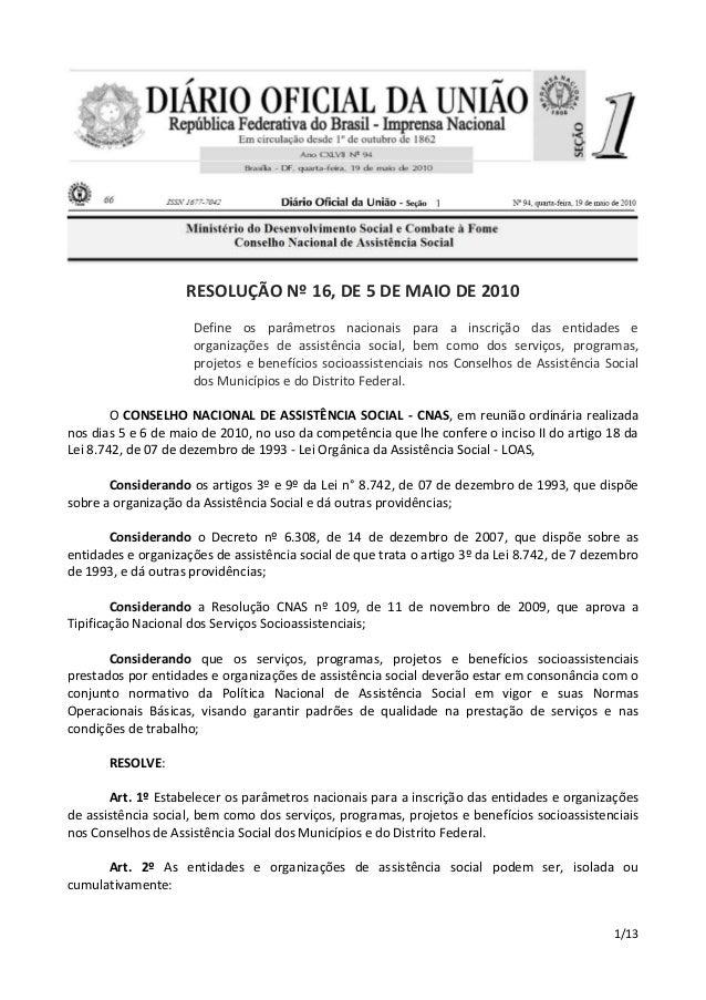 RESOLUÇÃO Nº 16, DE 5 DE MAIO DE 2010 Define os parâmetros nacionais para a inscrição das entidades e organizações de assi...