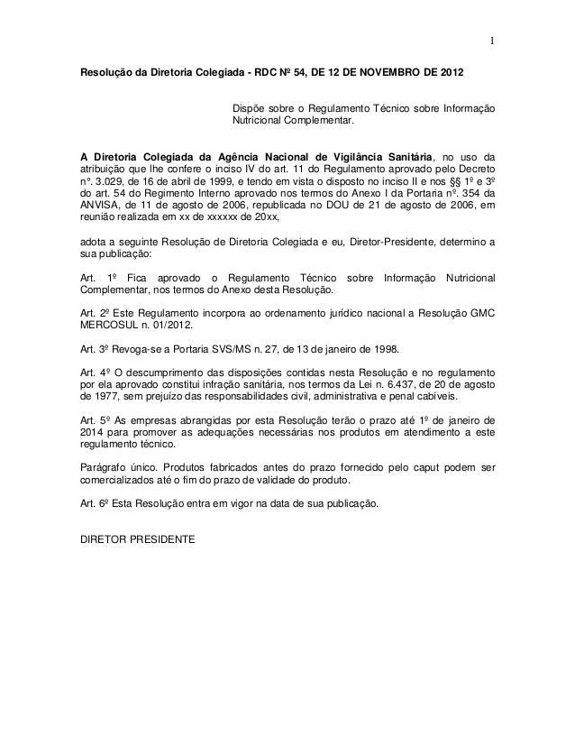 1 Resolução da Diretoria Colegiada - RDC Nº 54, DE 12 DE NOVEMBRO DE 2012  Dispõe sobre o Regulamento Técnico sobre Inform...