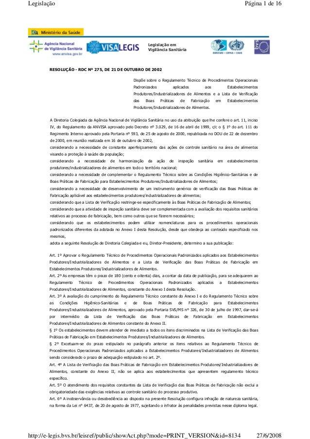 Legislação  Página 1 de 16  Legislação em Vigilância Sanitária  RESOLUÇÃO - RDC Nº 275, DE 21 DE OUTUBRO DE 2002 Dispõe so...