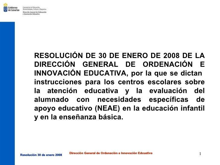 RESOLUCIÓN DE 30 DE ENERO DE 2008 DE LA DIRECCIÓN GENERAL DE ORDENACIÓN E INNOVACIÓN EDUCATIVA, por la que se dictan  inst...