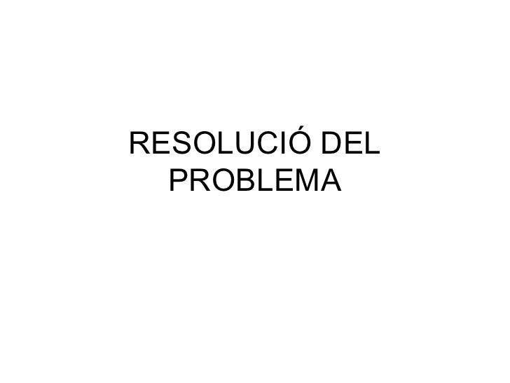 RESOLUCIÓ DEL PROBLEMA