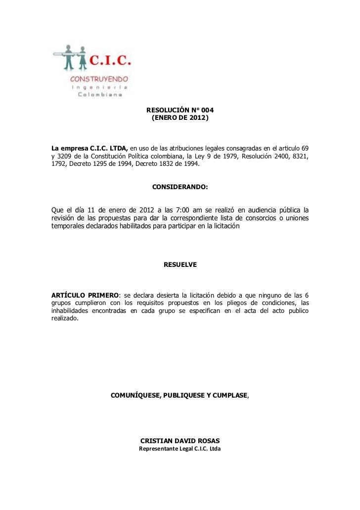 RESOLUCIÓN N° 004                                 (ENERO DE 2012)La empresa C.I.C. LTDA, en uso de las atribuciones legale...